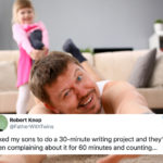 25 Funny Parenting Tweets by @FatherWithTwins: 'Try Not To Be Too Upset When Your Kids Do the Bare Minimum and Expect Kudos'