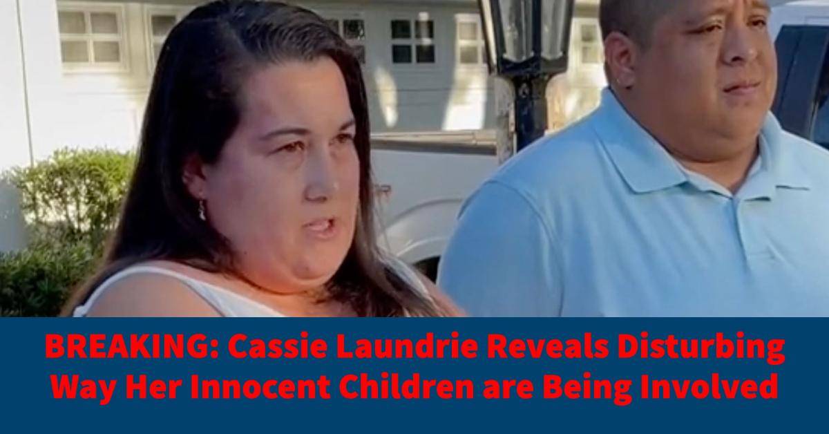 cassie laundrie reveals disturbing way her innocent children are being involved